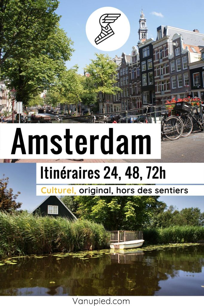 Itinéraires pour visiter Amsterdam en 24, 48 et 72h