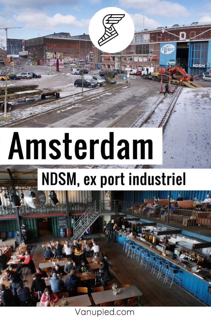 NDSM, ex-port industriel au nord d'Amsterdam