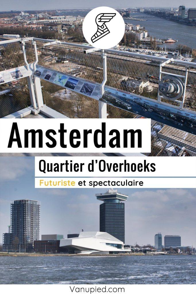 Overhoeks, quartier spectaculaire et futuriste d'Amsterdam