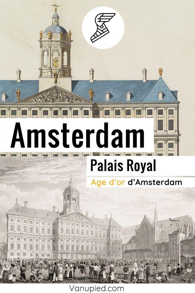Palais Royal d'Amsterdam, le symbole de l'âge d'or des Pays-Bas