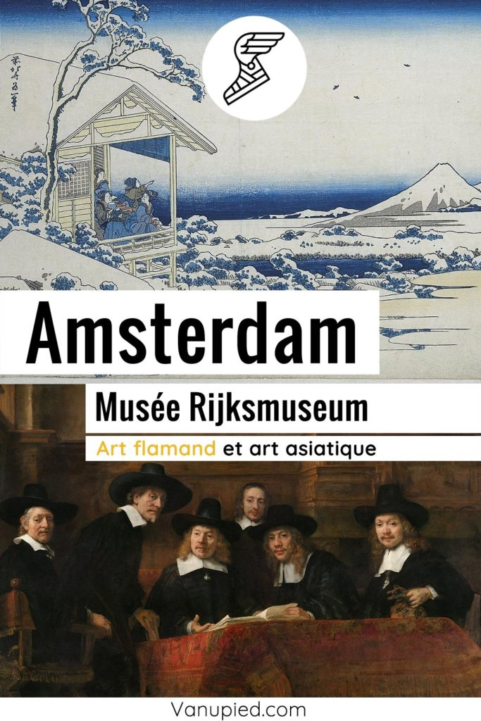 Musée Rijksmuseum à Amsterdam : Art flamand et asiatique, incontournable !