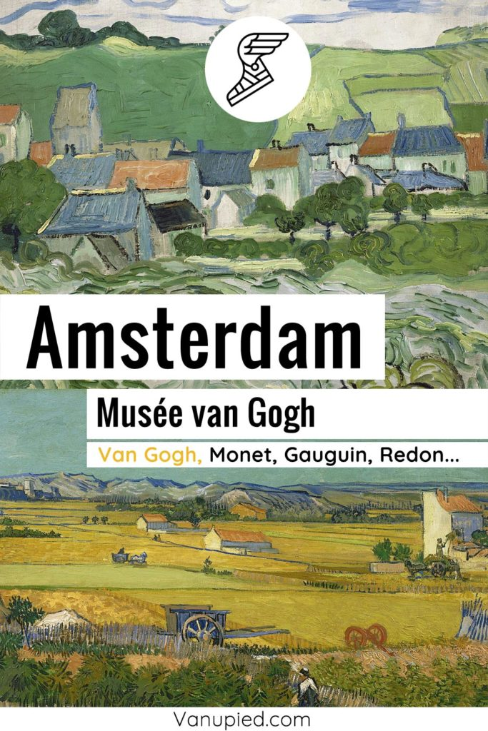 Musée van Gogh à Amsterdam : Incontournable !