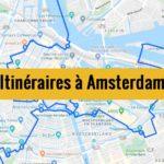 Visiter Amsterdam en 2 ou 3 jours : Itinéraires de balades à télécharger