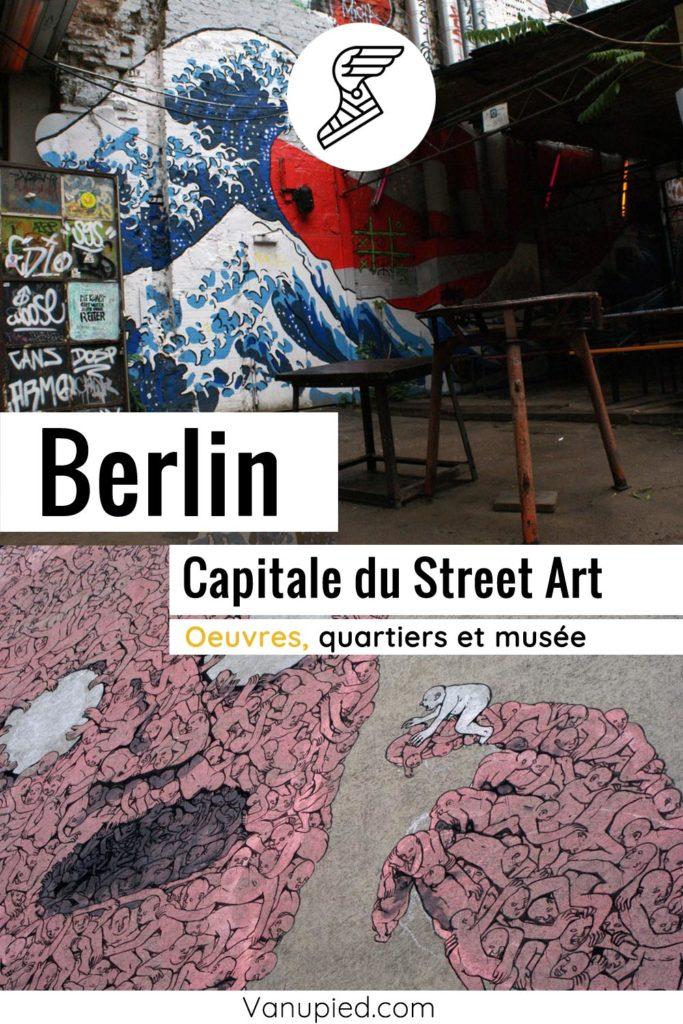 Street art à Berlin : Oeuvres, parcours et musée