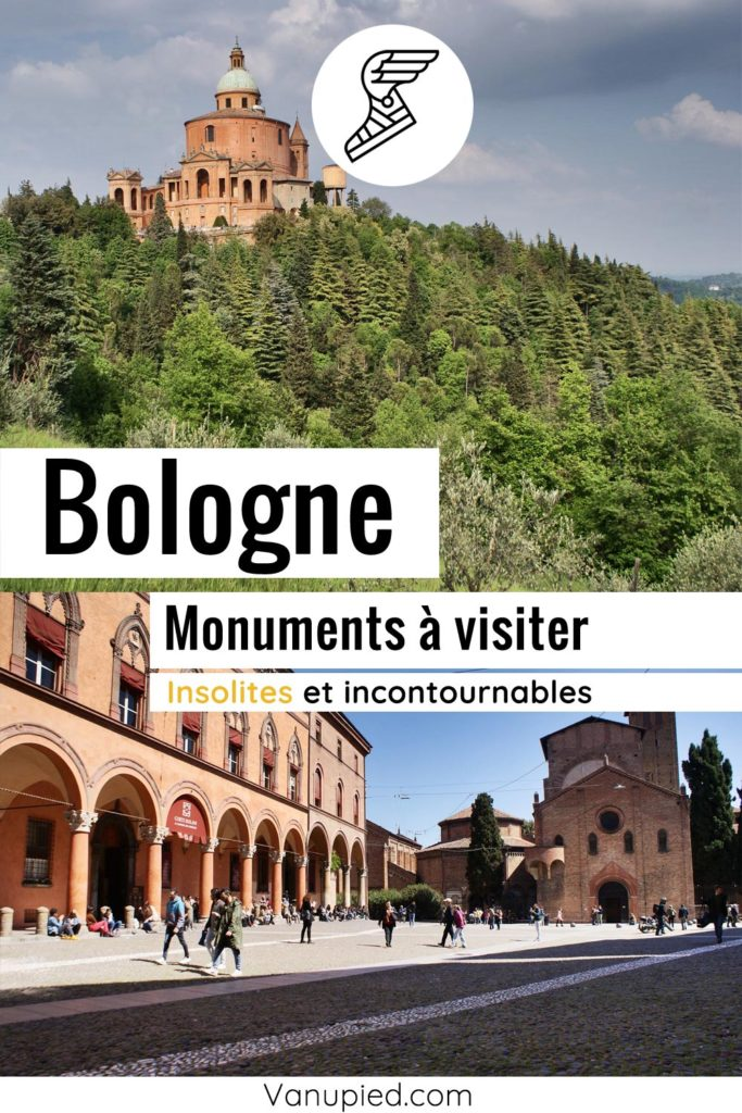 Monuments de Bologne : Incontournables et insolites.