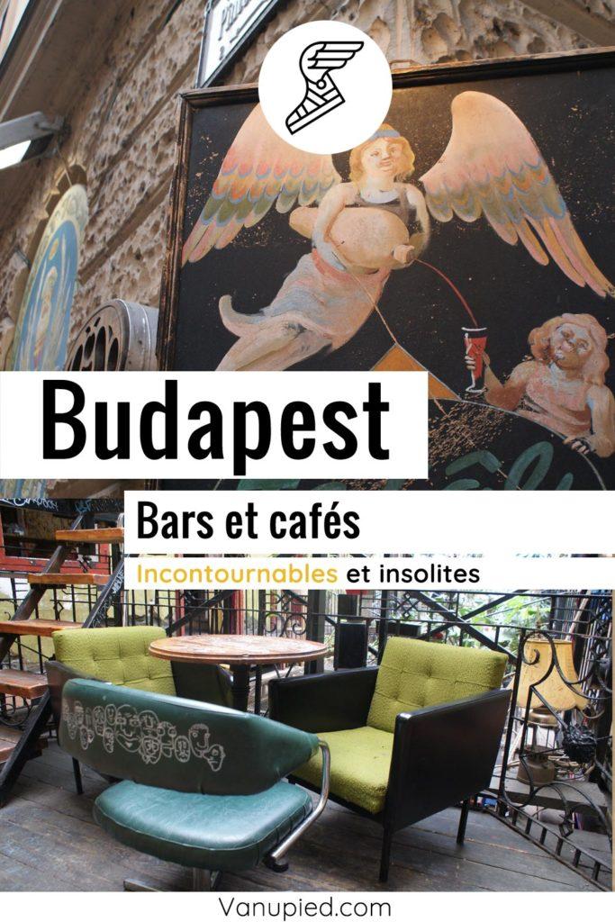 Bars et cafés de Budapest à découvrir !