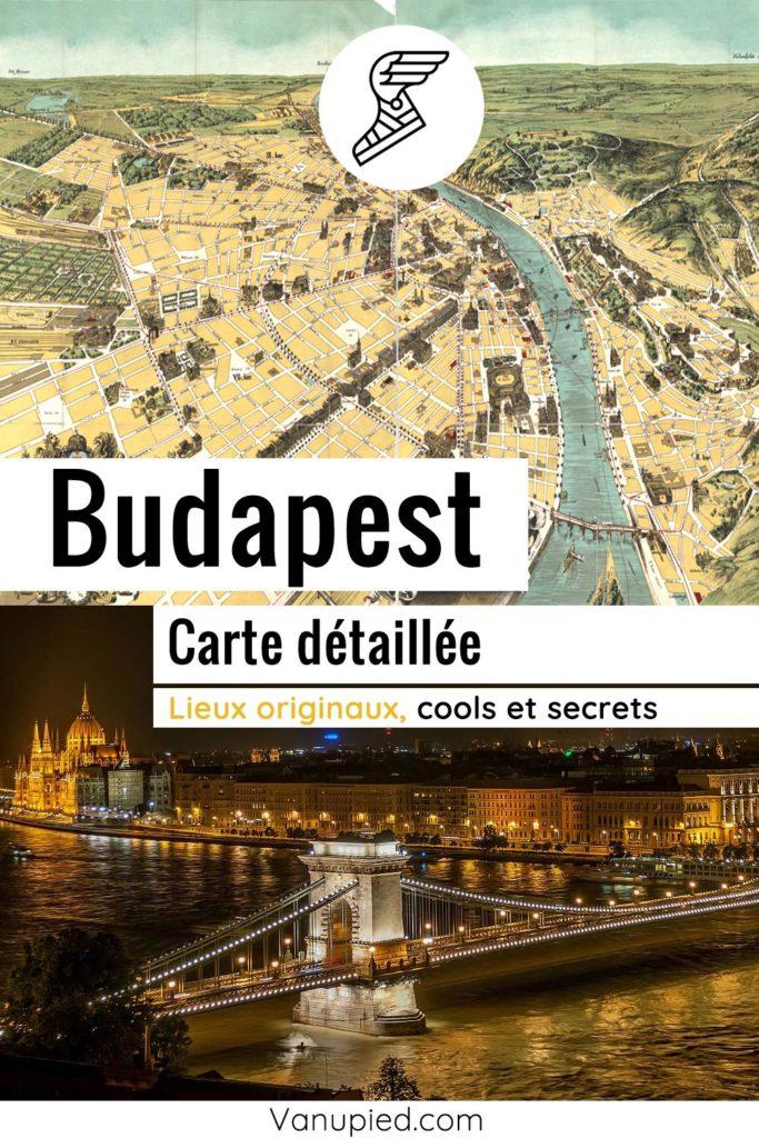 Carte détaillée de Budapest : Tous les lieux du guide.