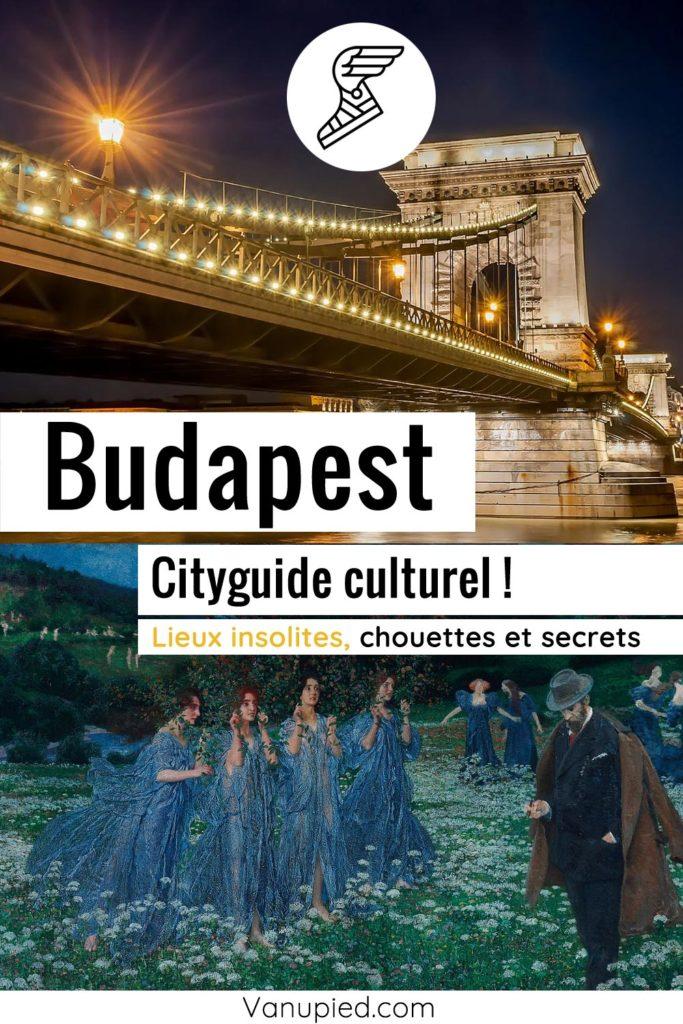 Cityguide culturel de Budapest : Guide complet de lieux incontournables et insolites