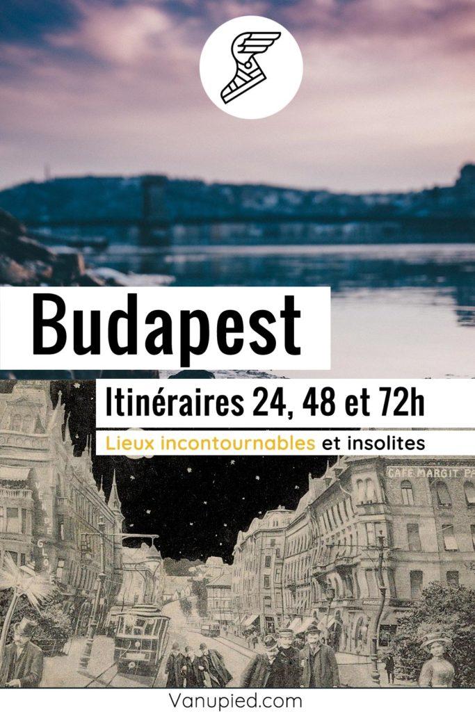 Itinéraires à Budapest pour 24, 48, 72h