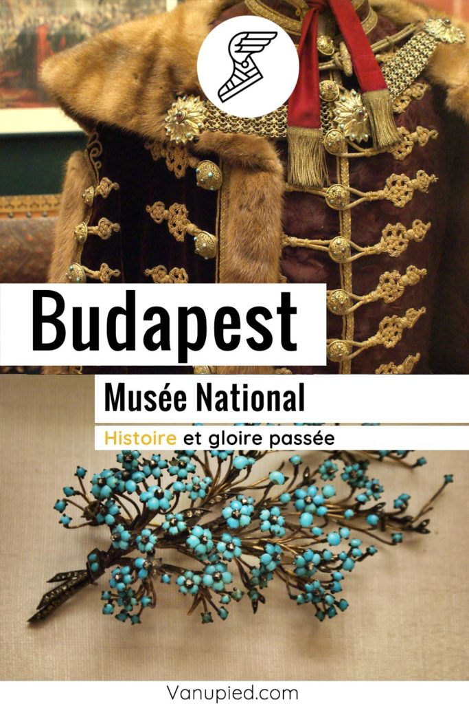 Musée National de Hongrie à Budapest.