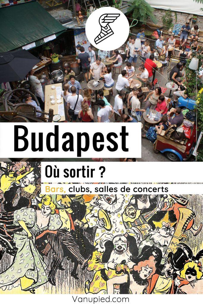 Où sortir à Budapest ? Bars, clubs et salles de concerts