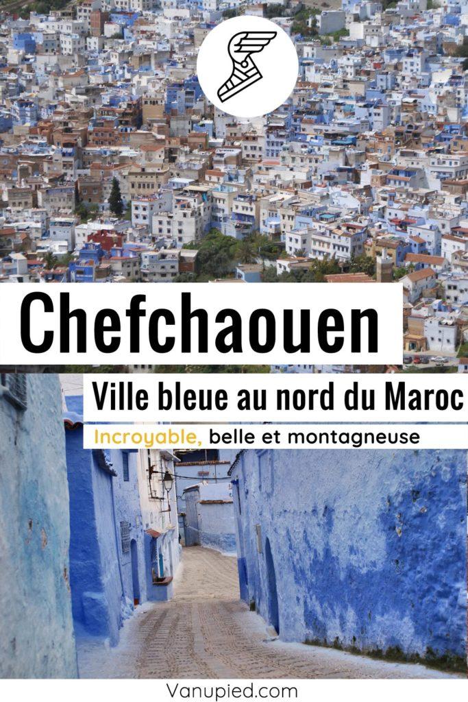 Guide complet de Chefchaouen, ville bleue du Maroc