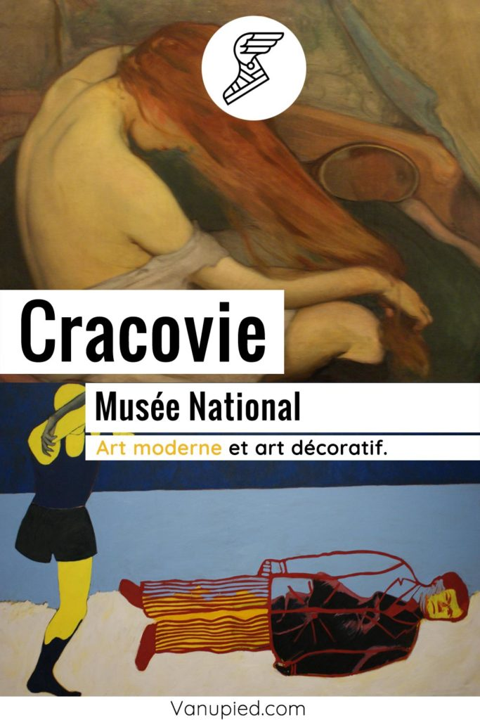 Musée National de Cracovie : Art moderne et arts décoratifs.