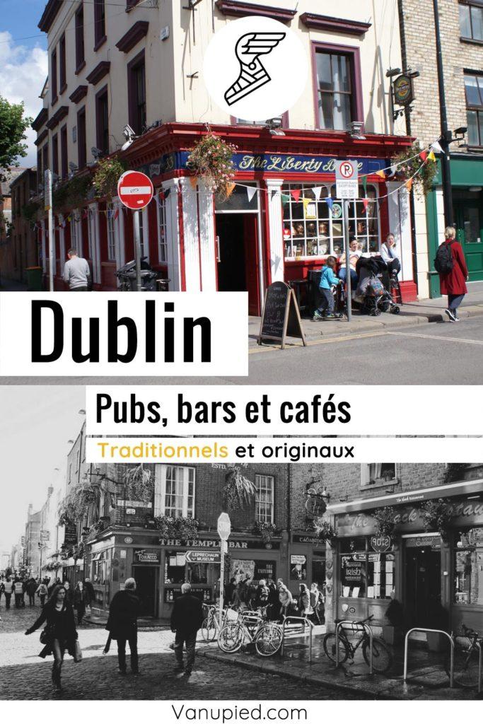 Pubs, bars et cafés à découvrir à Dublin : Tradis, insolites et sympas
