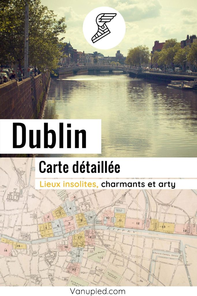 Carte de Dublin : Tous les lieux incontournables et insolites du guide