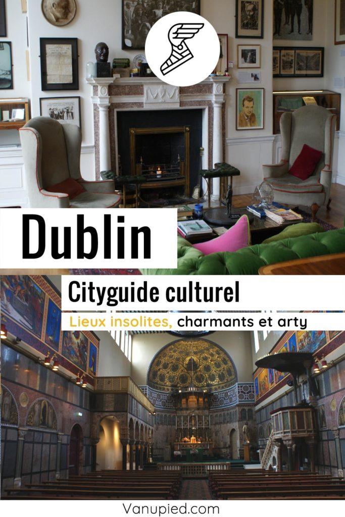 City-guide culturel de Dublin : Curieux, arty et complet !