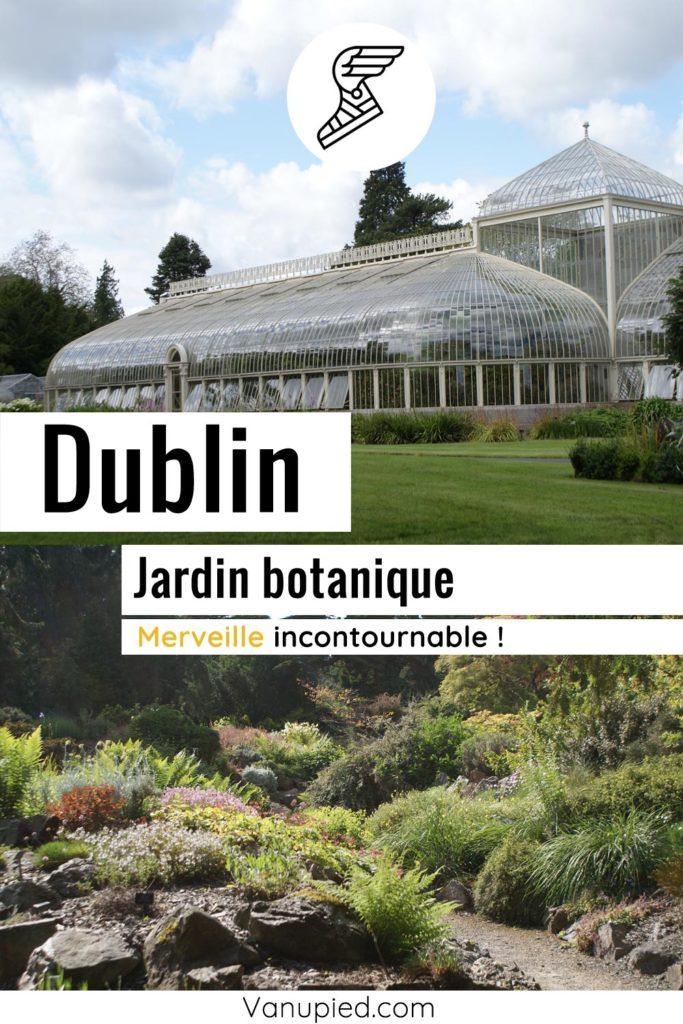 Jardin botanique de Dublin : Superbe et gratuit !
