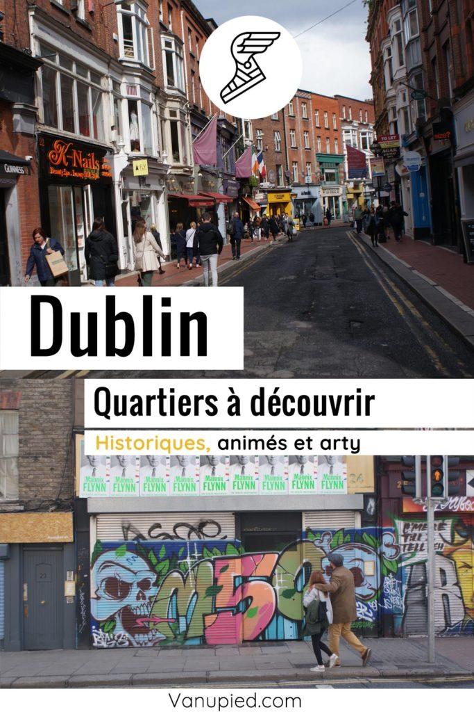 Quartiers de Dublin à découvrir !