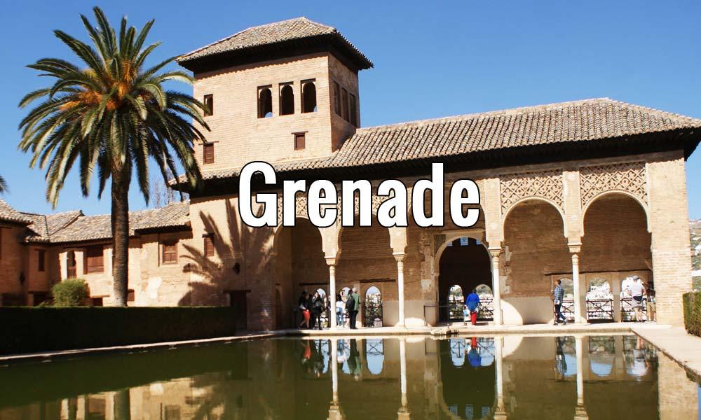 Visiter Grenade, l'incontournable Alhambra et l'ancienne médina
