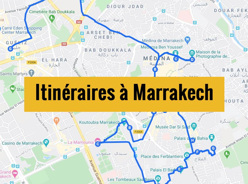 Itinéraires détaillés pour visiter Marrakech (Maroc) en 2, 3 jours ou plus.