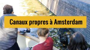 Amsterdam : Epuisette + bonne humeur = Canaux propres