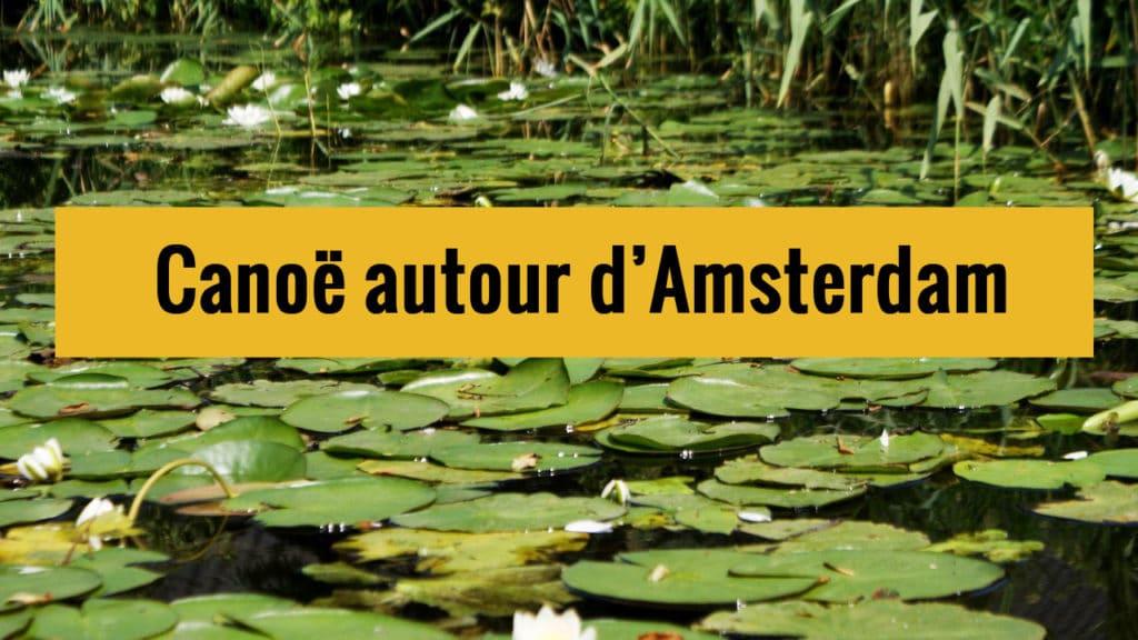 Canoe autour d'Amsterdam sur Youtube.