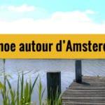 Balade en canoe dans la campagne à 10 mn d'Amsterdam [Nord]