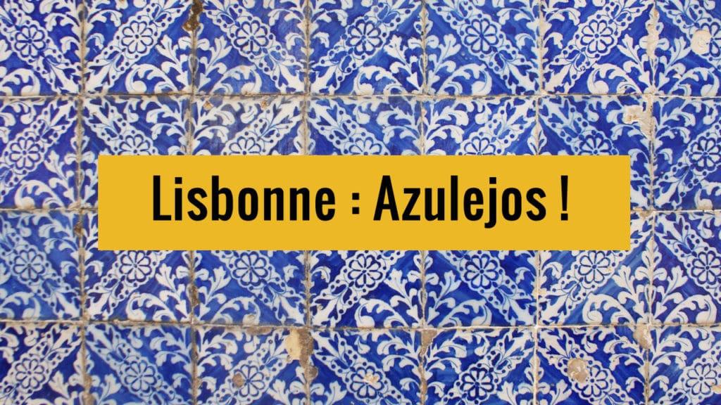 Les azulejos à Lisbonne sur Youtube.