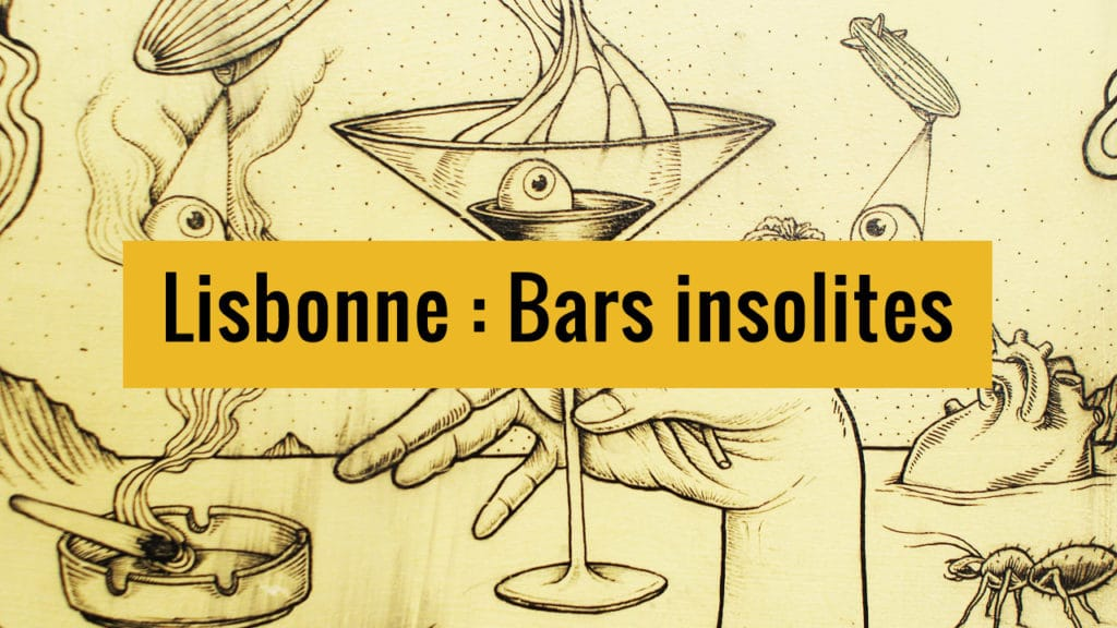 Bars insolites de Lisbonne sur Youtube.
