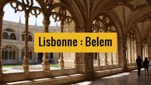 Quartier de Belem et Ajuda à Lisbonne : Incontournable et insolite [Ouest]