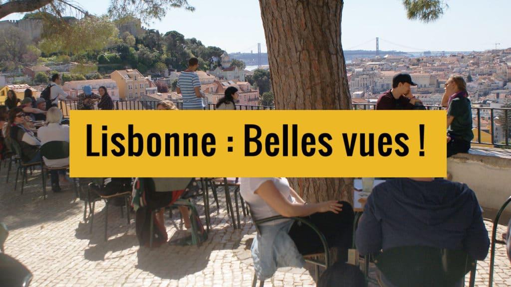 Miradouros de Lisbonne : 12 belvédères et jolis points de vue