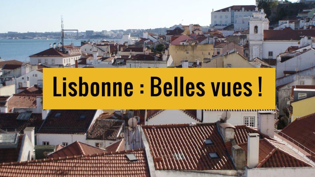 Belles vues de Lisbonne sur Youtube.