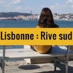 Rive sud, Lisbonne : Chouette balade à Almada en 8 étapes