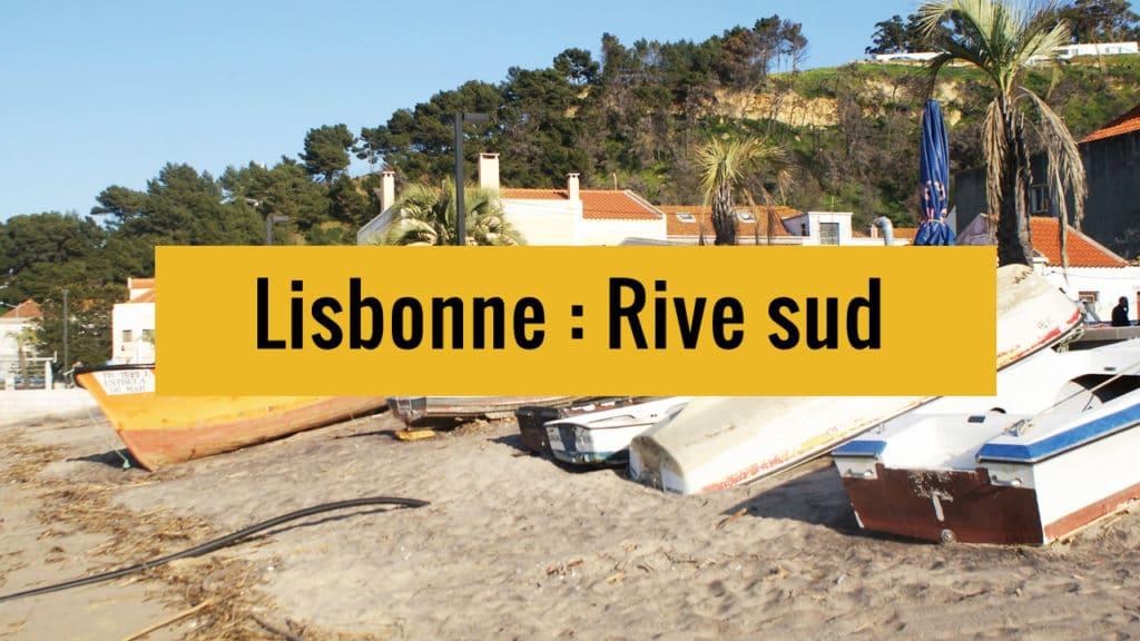 Rive sud de Lisbonne sur Youtube.