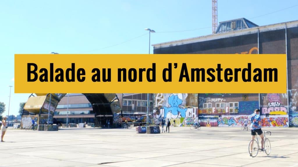 Balade dans le nord d'Amsterdam sur Youtube.