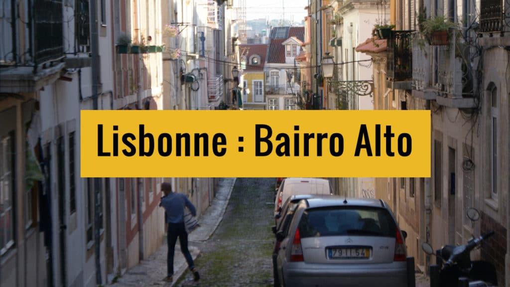 Quartier de Bairro Alto à Lisbonne