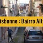 Bairro Alto à Lisbonne : Idées de balade [Centre Ouest]