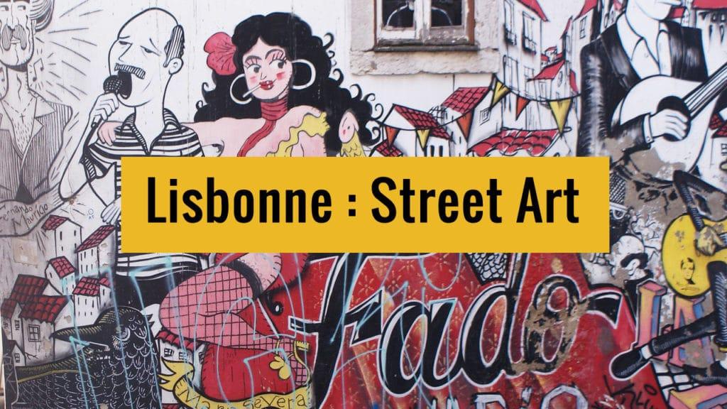 Street art à Lisbonne sur Youtube.