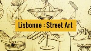 Street art à Lisbonne : Où ? Quoi ? Comment ?