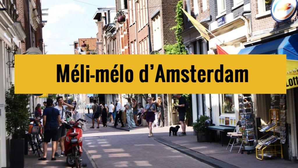 [Video] Méli-mélo d'Amsterdam insolite et hors des sentiers battus
