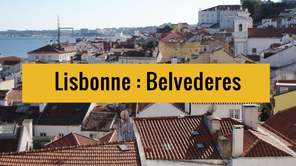 Belvederes et jolis points de vue à Lisbonne sur Youtube.
