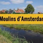 Moulins d'Amsterdam (Zaanse Schans) : Paysage industriel du 17e