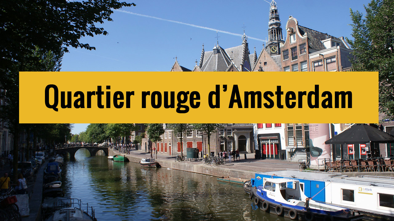 [Video] Balade dans le Quartier Rouge d'Amsterdam