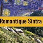 Sintra à 30 km de Lisbonne : Que visiter et voir ? Châteaux et jardins !