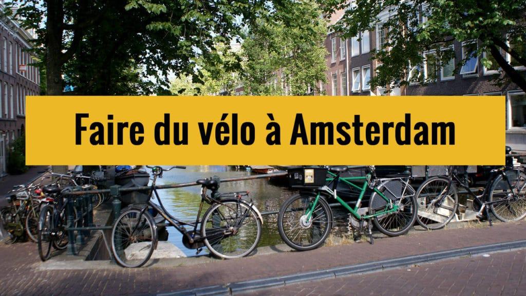 Faire du vélo à Amsterdam, nos conseils sur Youtube !