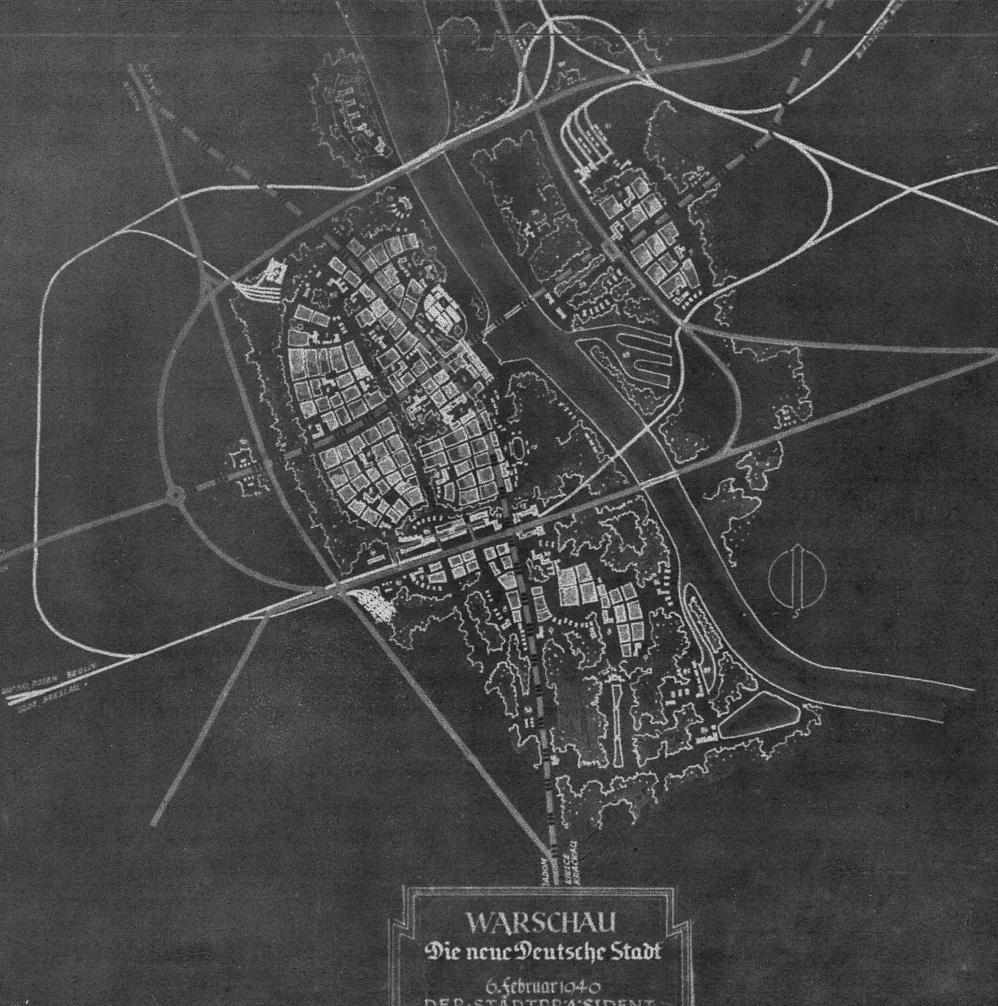 Plan nazi de 1940 pour une Varsovie allemande, 10 fois moins peuplée.
