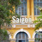Visiter Saigon (Ho Chi Minh ville), capitale économique du Vietnam [Sud]